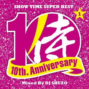【CD】SHOW TIME SUPER BESTSAMURAI MUSIC 10th. Anniversary Part1Mixed By DJ SHUZO/オムニバス [SMICD-154]