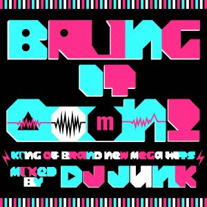 【CD】Bring It Ooon!-King Of Brand New Mega Hits-mixed by DJ JUNK/オムニバス [LEXCD-13013]