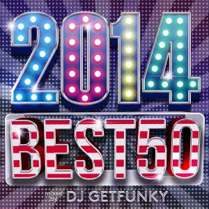 【CD】2014 BEST 50 mixed by DJ Getfunky/オムニバス [LEXCD-14033]