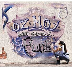 Oz Noy / Who Gives A Funk (輸入盤CD) 【K2016/4/15発売】