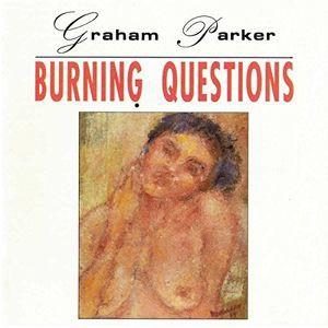 Graham Parker / Burning Questions (輸入盤CD)【K2016/8/5発売】(グラハム・パーカー)