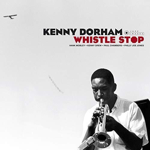 Kenny Dorham / Whistle Stop (Limited Edition) (Digipak) (輸入盤CD)(2019/1/25発売)(ケニー・ドーハム)