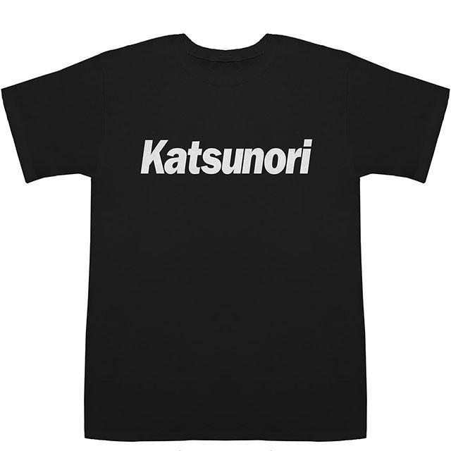 Katsunori かつのり 勝則 克典 克則 勝典 克矩 T-shirts【Tシャツ】【ティーシャツ】【名前】【なまえ】【苗字】【氏名】【お中元】【プ