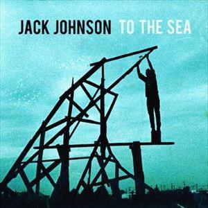 輸入盤 JACK JOHNSON / TO THE SEA [CD]