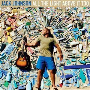 輸入盤 JACK JOHNSON / ALL THE LIGHT ABOVE IT TOO [LP]