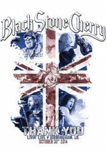 ブラック・ストーン・チェリー/サンキュー:リヴィング・ライヴ - バーミンガム UK 2014(通常盤) [DVD]