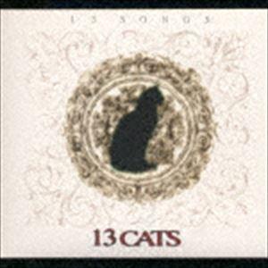 13キャッツ / 13 SONGS [CD]
