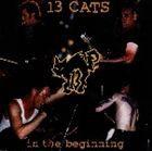 13キャッツ / in the beginning [CD]