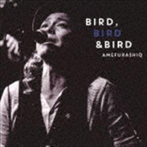 AMEFURASHIQ / BIRD,BIRD & BIRD [CD]